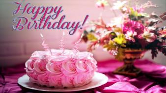 праздничные, день рождения, поздравление, торт, букет, надпись, свечи
